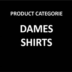 Dames Shirts (& Kids)